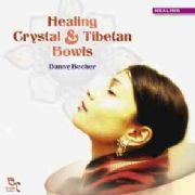 Healing Crystal and Tibetan Bowls - Danny Becher